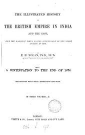 The illustrated history of the British empire in India and the East ... to the suppression of the Sepoy mutiny in 1859. With a continuation [by another author] to the end of 1878: Volume 2