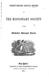 Annual Report of the Missionary Society, Sunday-School Union and Tract Society of the Methodist Episcopal Church: Volumes 32-33