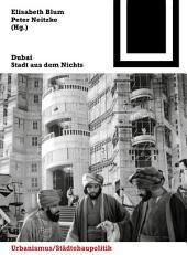 Dubai: Stadt aus dem Nichts