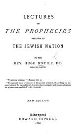 Lectures on the Prophecies relative to the Jewish Nation ... New edition
