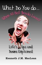 What Do You Do...When All Hell Breaks Loose?