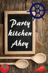Party kitchen Ahoy: The 1000 best recipes to celebrate