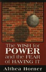 The Wish For Power And The Fear Of Having It Master Work Series  Book PDF