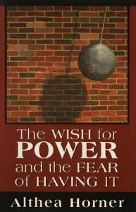 The Wish for Power and the Fear of Having It  Master Work Series  Book