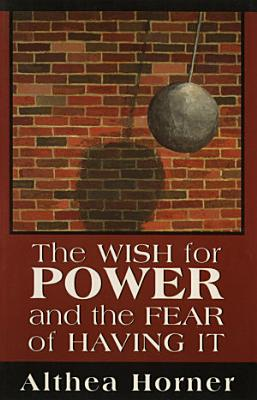 The Wish for Power and the Fear of Having It  Master Work Series