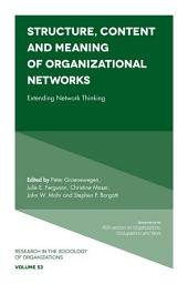 Structure, Content and Meaning of Organizational Networks: Extending Network Thinking