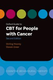 Oxford Guide to CBT for People with Cancer: Edition 2