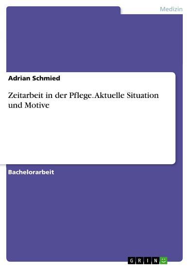 Zeitarbeit in der Pflege  Aktuelle Situation und Motive PDF