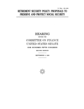 Retirement Security Policy: Proposals to Preserve and Protect Social Security, Hearing Before the Committee on Finance, U.S. Senate