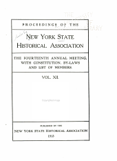 Proceedings of the New York State Historical Association: 2d-19th Annual Meeting, with Constitution, By-laws and List of Members, Volume 12