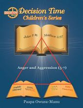 Decision Time Children's Series: Anger and Aggression (5-7)