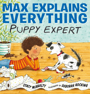 Max Explains Everything  Puppy Expert