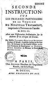 Seconde instruction sur les passages particuliers de la version du Nouveau Testament imprimée à Trévoux en l'année 1702, avec une dissertation préliminaire sur la doctrine et la critique de Grotius