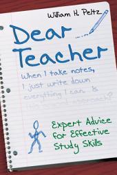 Dear Teacher: Expert Advice for Effective Study Skills