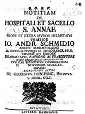 Resp. Notitiam de Hospitali et Sacello S. Annae prope ... Muros Helmstadii, Præs. J. A. Schmidio, ... exponet ... J. G. L.