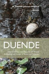 Duende: Odes of Intimacy and Desire for the Shadow Punctuated with Images of Illusion and Reflection
