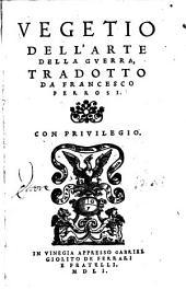 Dell'arte della guerra, tradotto da Francesco Ferrosi Vegetio