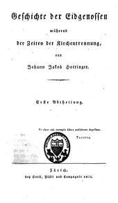 Geschichte der Eidgenossen während der Zeiten der Kirchentrennung