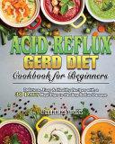 Acid Reflux GERD Diet Cookbook for Beginners PDF