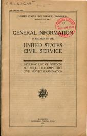 General information in regard to the United States civil service: Including list of positions not subject to competitive civil service exanmination