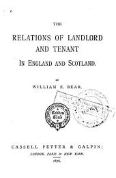 The Relations of Landlord and Tenant in England and Scotland: Volume 3