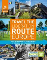 Rough Guides Travel The Liberation Route Europe  Travel Guide eBook  PDF
