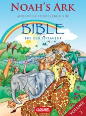 Noah's Ark and Other Stories From the Bible: The Old Testament