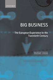 Big Business: The European Experience in the Twentieth Century