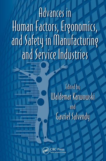 Advances in Human Factors  Ergonomics  and Safety in Manufacturing and Service Industries PDF