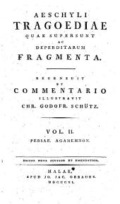 Aeschyli Tragoediae quae supersunt ac desperditarum fragmenta: Volume 2