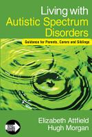 Living with Autistic Spectrum Disorders PDF