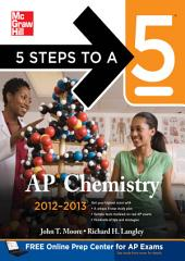 5 Steps to a 5 AP Chemistry, 2012-2013 Edition: Edition 4