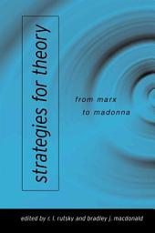 Strategies for Theory: From Marx to Madonna
