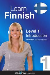 Learn Finnish - Level 1: Introduction to Finnish: Volume 1: Lessons 1-25