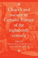 Church and Society in Catholic Europe of the Eighteenth Century PDF