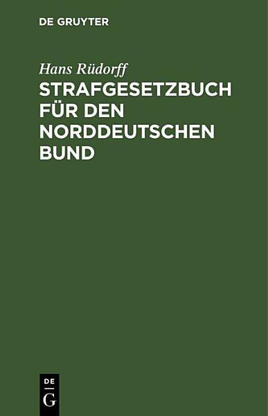 Strafgesetzbuch f  r den Norddeutschen Bund PDF