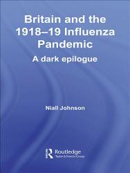 Britain and the 1918 19 Influenza Pandemic PDF