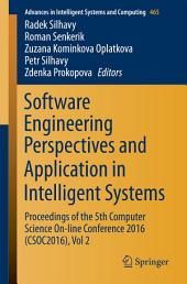 Software Engineering Perspectives and Application in Intelligent Systems: Proceedings of the 5th Computer Science On-line Conference 2016 (CSOC2016), Volume 2
