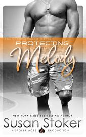 Protecting Melody: SEAL of Protection, Book 7