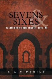 Sevens & Sixes: The Corridor of Doors Trilogy - Book Two