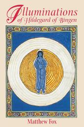 Illuminations of Hildegard of Bingen: Edition 2