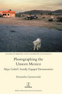 Photographing the Unseen Mexico