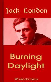 Burning Daylight: Classic American Literature