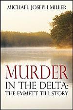 Murder in The Delta: The Emmett Till Story