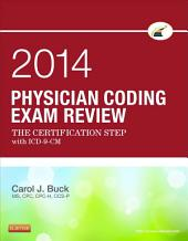 Physician Coding Exam Review 2014 - E-Book: The Certification Step with ICD-9-CM