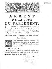 Arrest... qui ordonne la suppression d'un Décret de l'Inquisition de Rome du 13 avril 1763, portant condamnation d'une Ordonnance & Instruction Pastorale de M. l'évêque de Soissons [F. de Fitz-James]