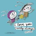 I Love You  Nearly Always