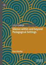 Silence within and beyond Pedagogical Settings