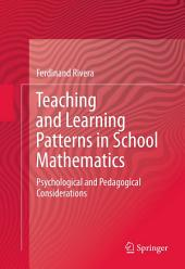 Teaching and Learning Patterns in School Mathematics: Psychological and Pedagogical Considerations