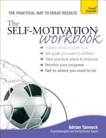 The Self Motivation Workbook  Teach Yourself PDF